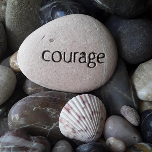 Keep Calm and Carry On. Courage