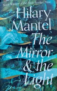 Books.The Mirror and the Light – Hilary Mantel