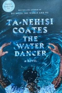 The Water Dancer by Ta Nehsi Coates