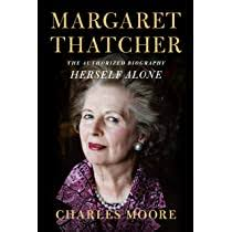 Books. Margaret Thatcher – Herself alone by Charles Moore