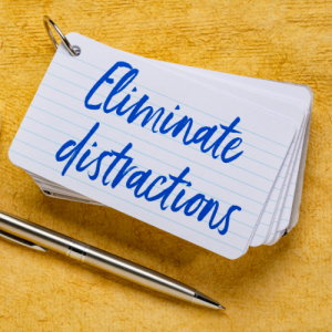 Beware distractions. exercising your creativity